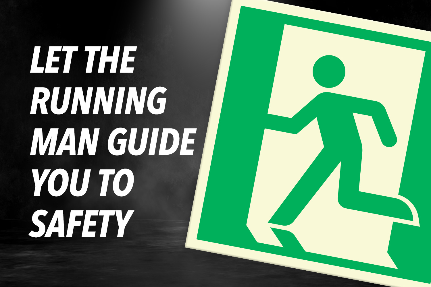Let the Running Man Guide you to Safety