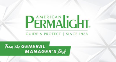 American PERMALIGHT® | From the General Manager's Desk | Guide & Protect...