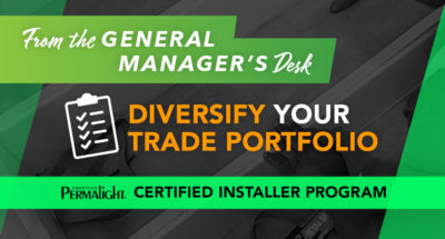 From the General Manager's Desk: Diversify Your Trade Portfolio - Become a PERMALIGHT® Certified Installer Partner