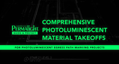 American PERMALIGHT® Comprehensive Photoluminescent Material Takeoff Service