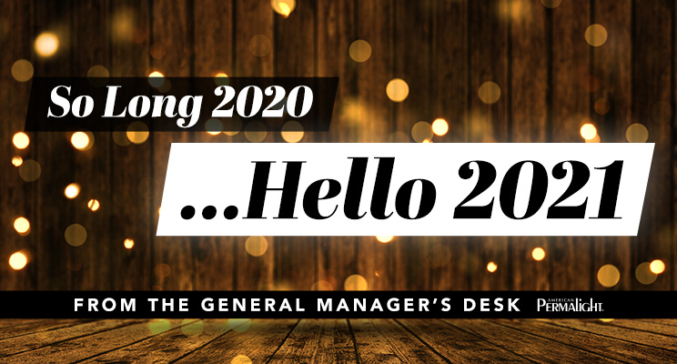 American PERMALIGHT® - From the General Manager's Desk - So Long 2020: Hello 2021