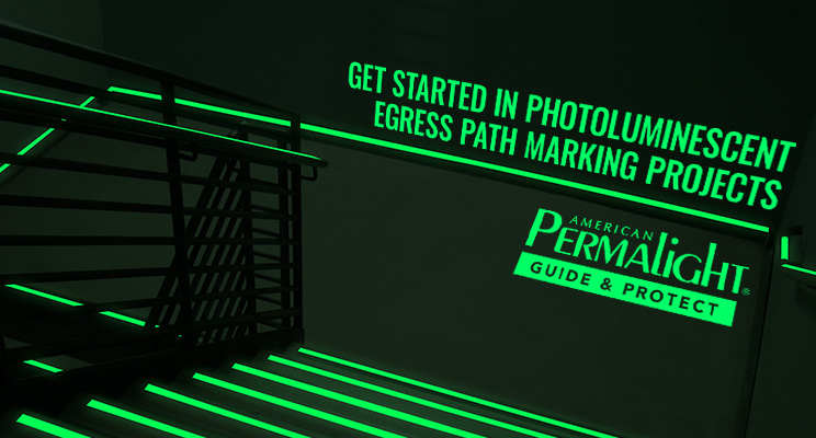 Get started with photoluminescent egress path markings - with American PERMALIGHT®