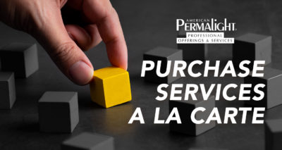 American PERMALIGHT® Professional Offerings & Services - Purchase Our Services a La Carte
