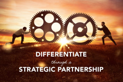 From the General Manager's Desk: Differentiate through a Strategic Partnership