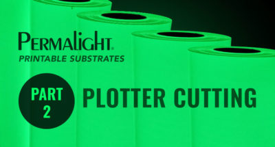PERMALIGHT® Printable Substrates - Part 2 - Plotter Cutting