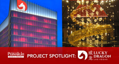 PERMALIGHT® Project Spotlight: Lucky Dragon Hotel & Casino